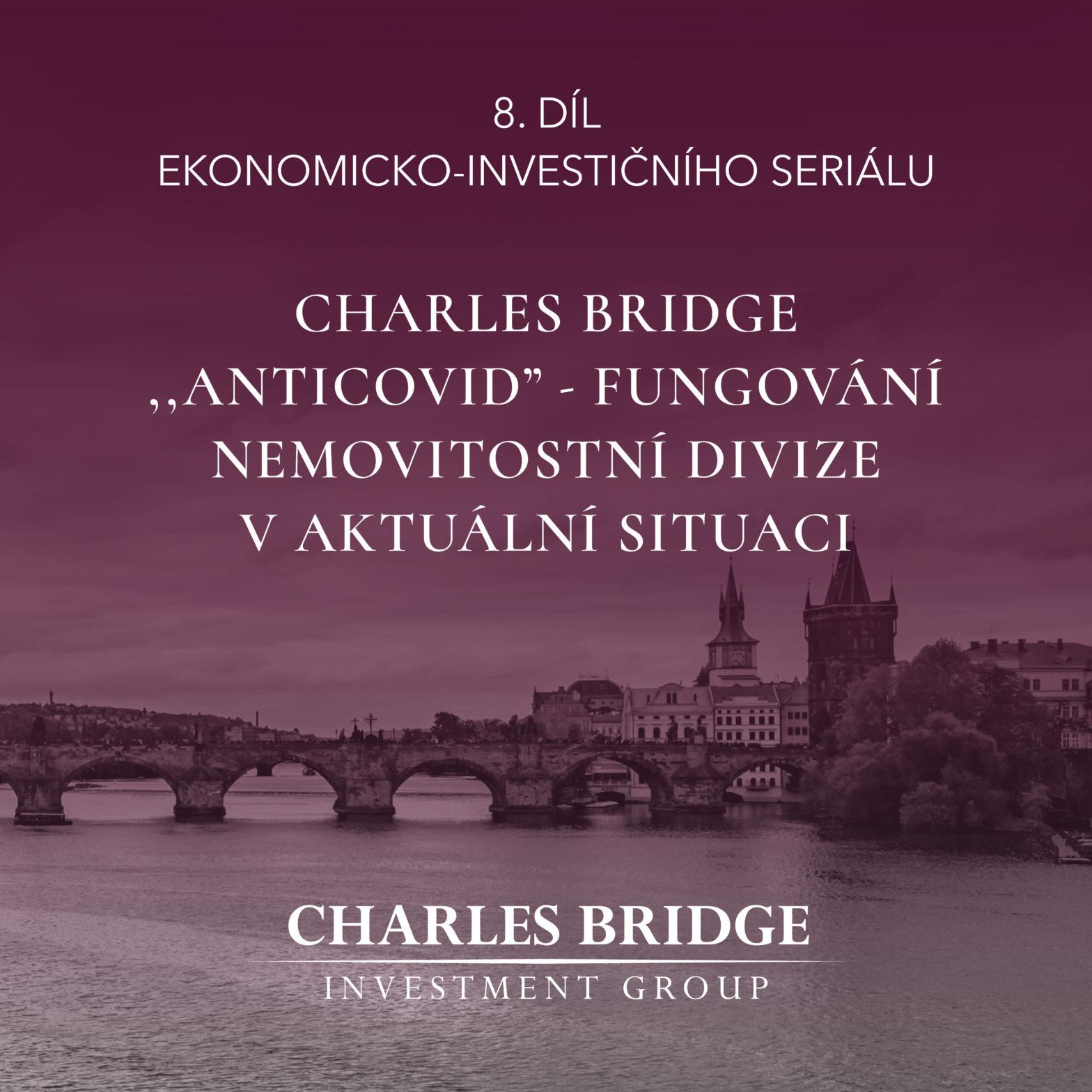 """Charles Bridge ,,Anticovid"""" – fungování nemovitostní divize v aktuální situaci"""